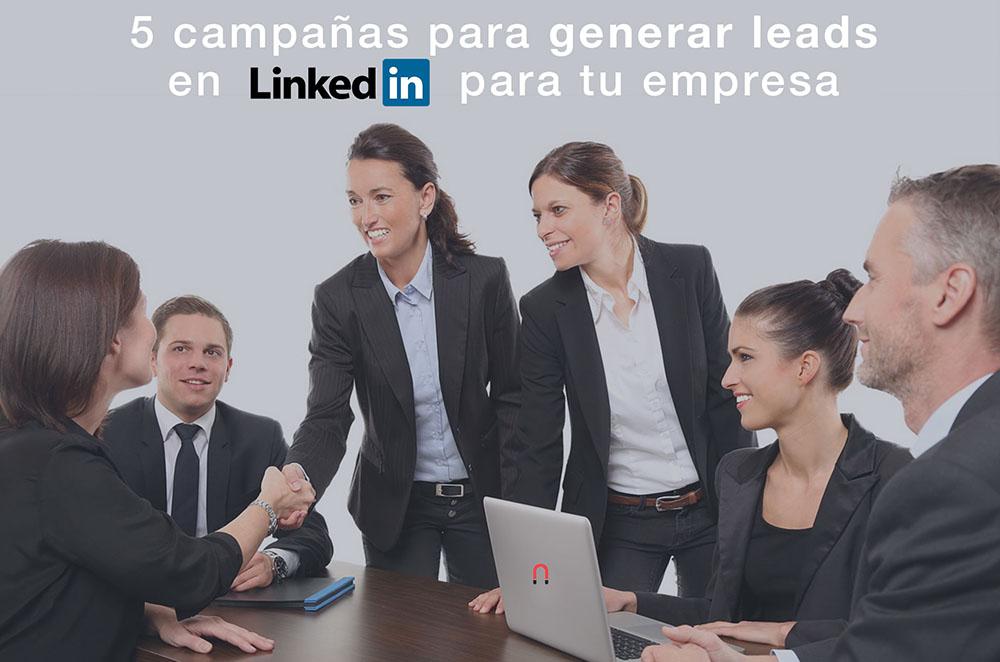 5 campañas para generar leads en Linkedin para tu empresa