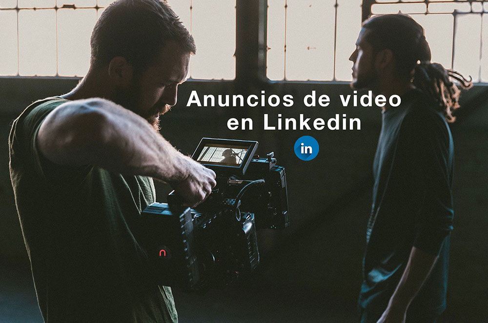 Anuncios de video en Linkedin - Magnetica Advertising