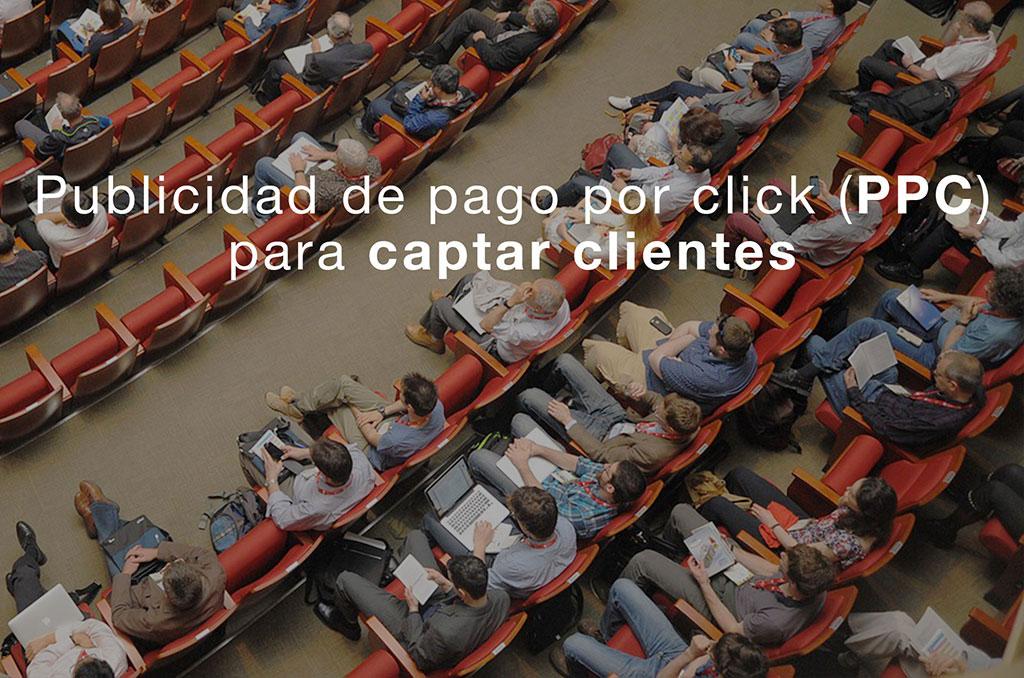 Publicidad de pago por click PPC para captar clientes