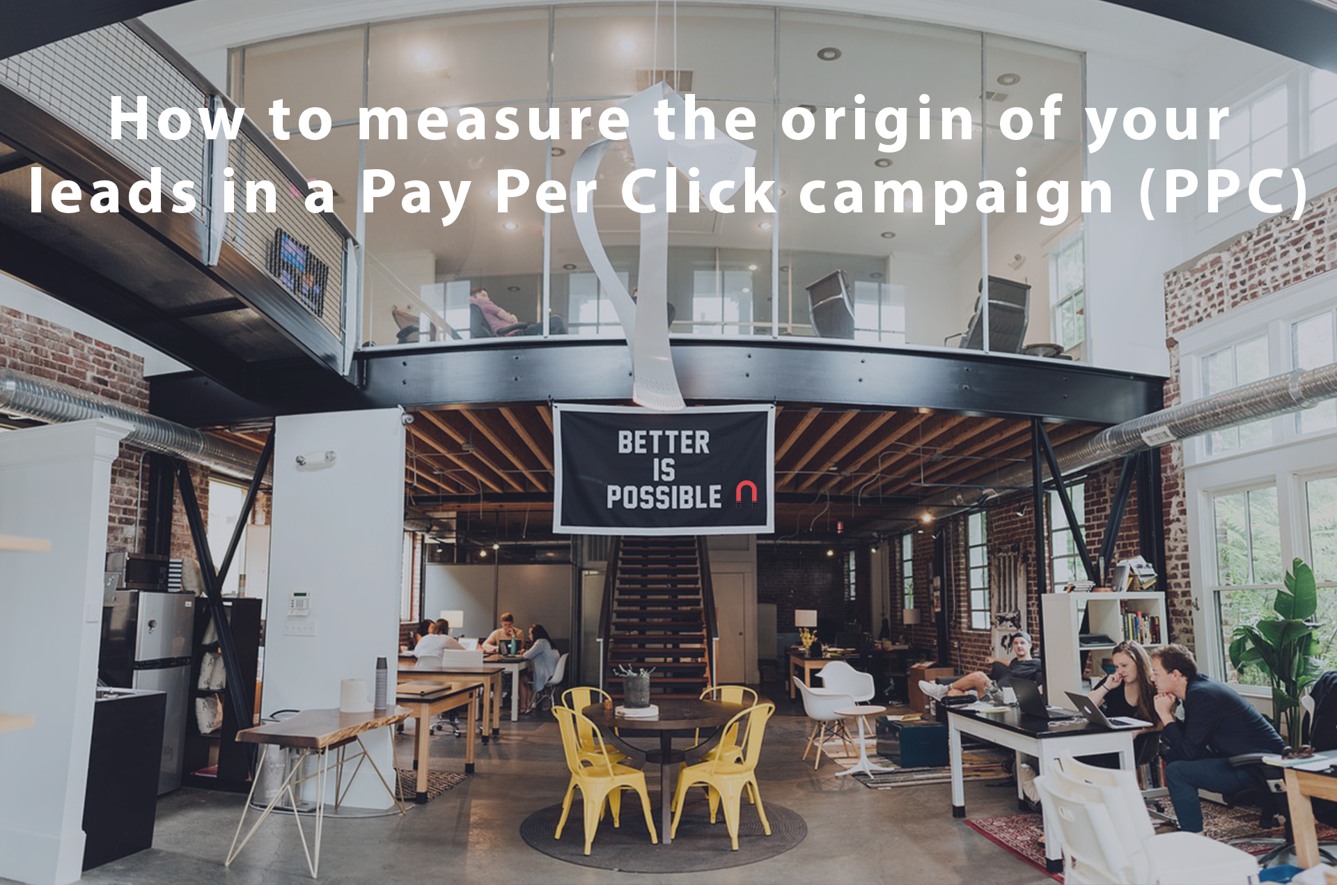 How to measure the origin of your leads in a Pay Per Click