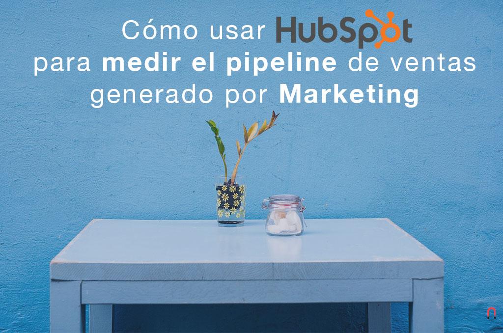 Como usar HubSpot para medir el pipeline de ventas generado por Marketing