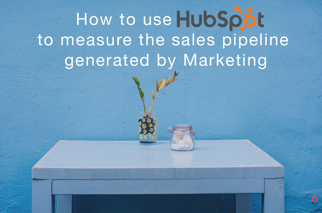 How to use HubSpot to measure the sales pipeline generated by Marketing