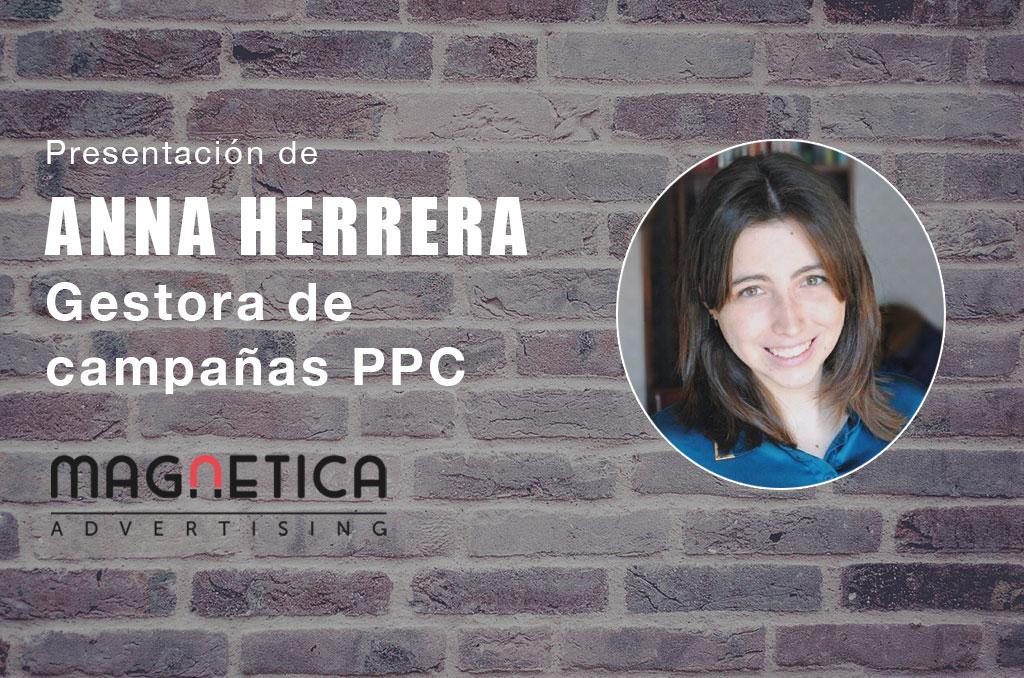 Presentacion Anna Herrera Gestora de campañas PPC - Magnetica Advertising