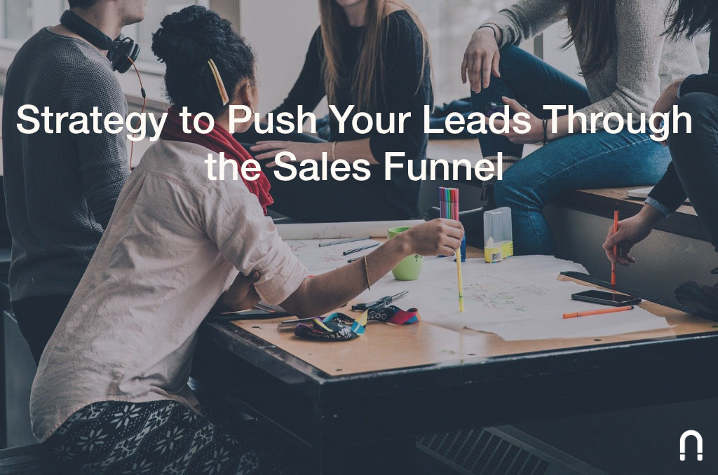 strategy to push your leads through the sales funnel