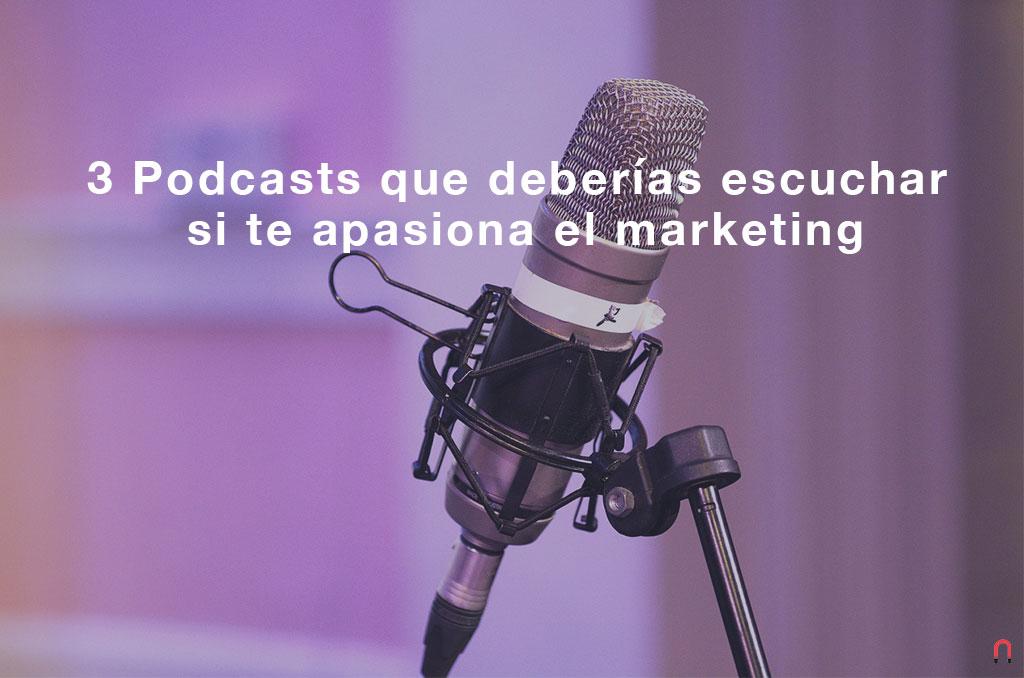 3 Podcasts que deberias escuchar si te apasiona el marketing