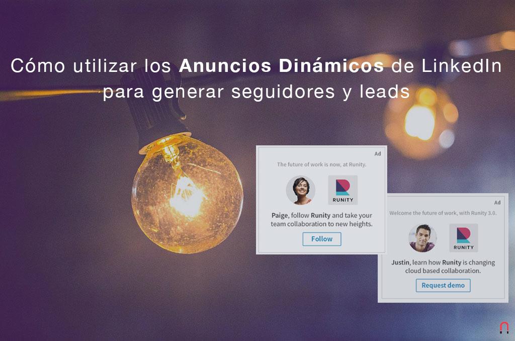 Cómo utilizar los Anuncios Dinámicos de LinkedIn para generar seguidores y leads