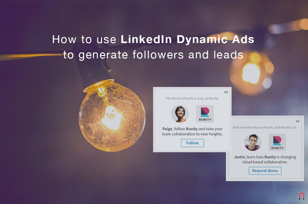 How to use LinkedIn Dynamic Ads to generate followers and leads