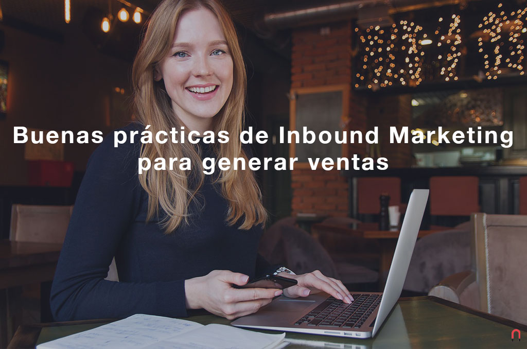 Buenas practicas de Inbound Marketing para generar ventas