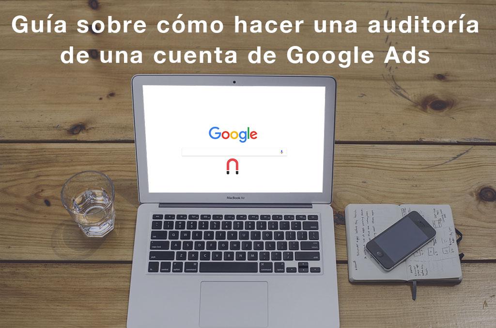 Guía sobre cómo hacer una auditoría de una cuenta de Google Ads-AdWords