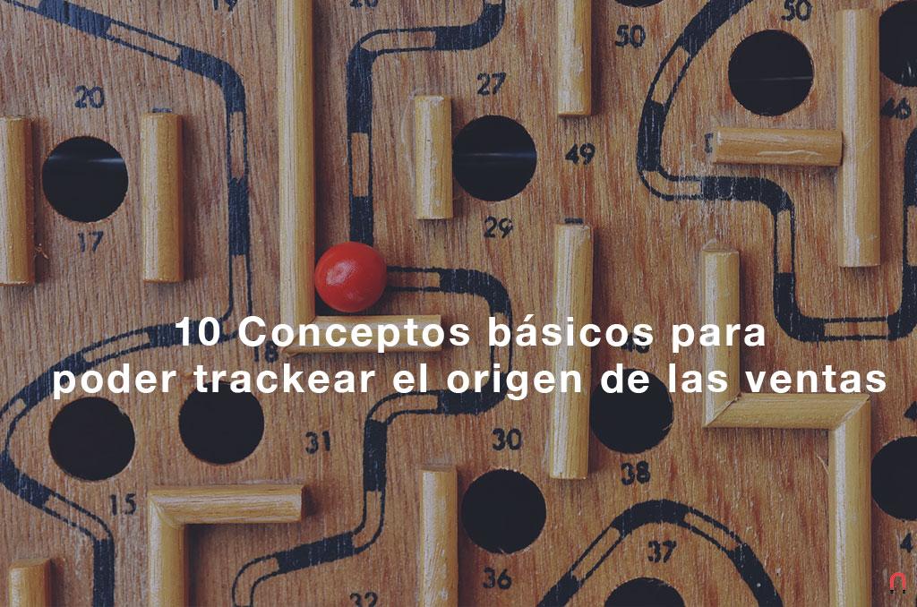 10 Conceptos básicos para poder trackear el origen de las ventas de tu empresa