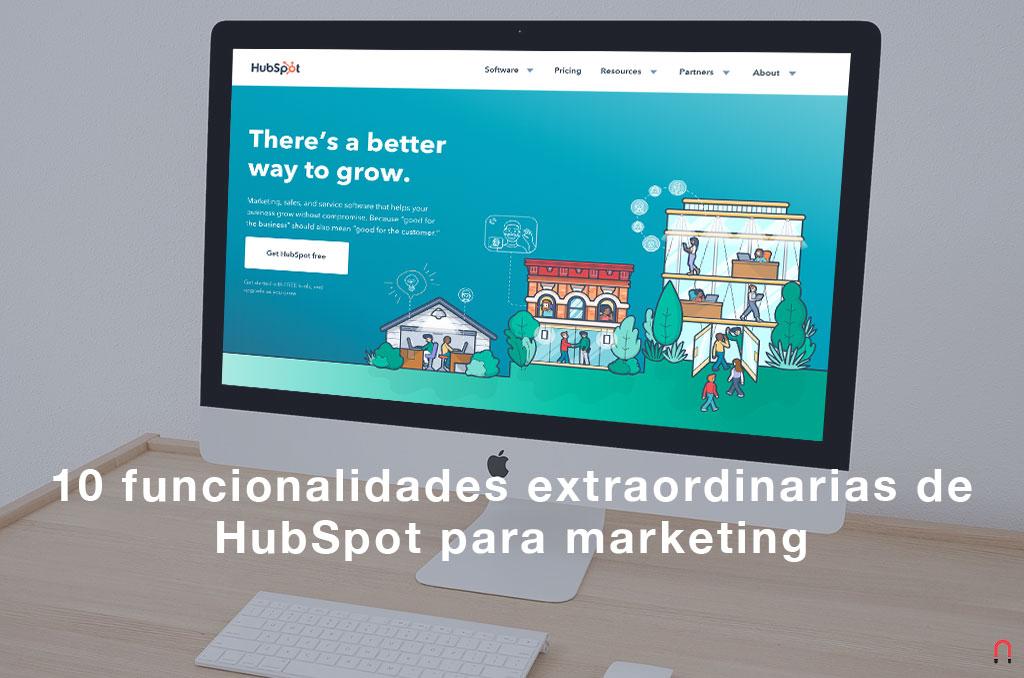 10 funcionalidades extraordinarias de HubSpot para hacer mejor marketing B2B