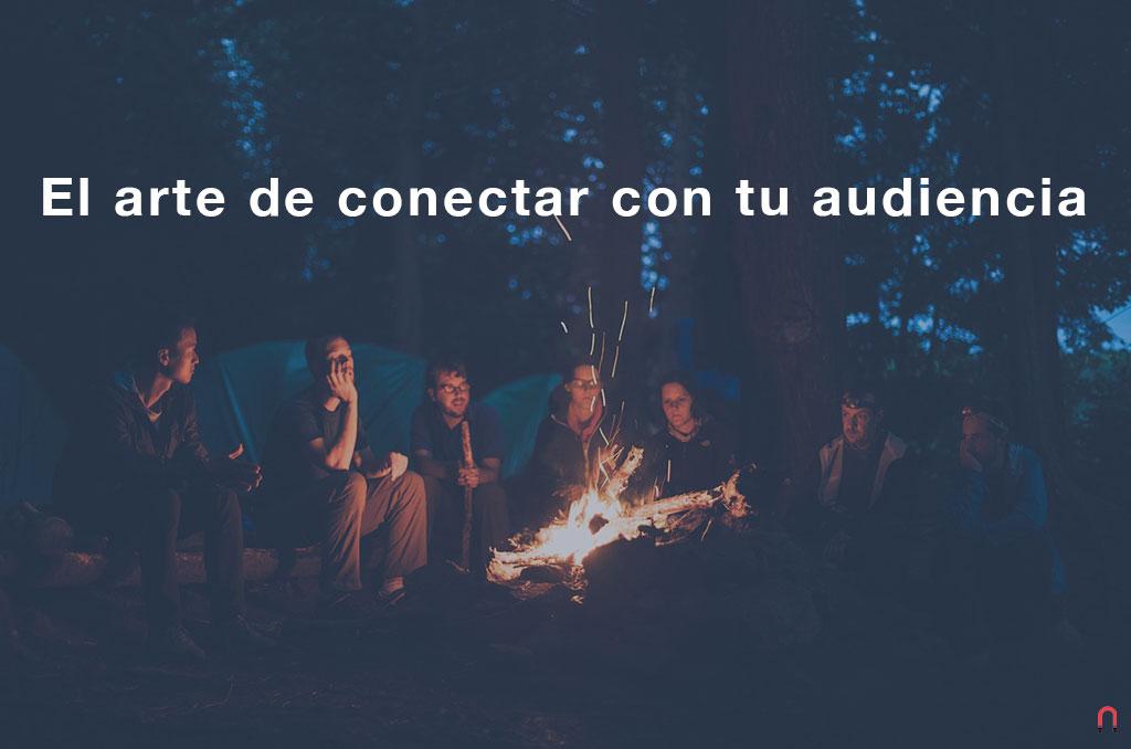 El arte de conectar con tu audiencia