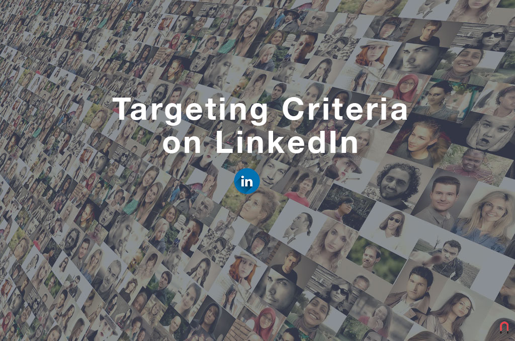 Targeting Criteria on LinkedIn - Magnetica Advertising