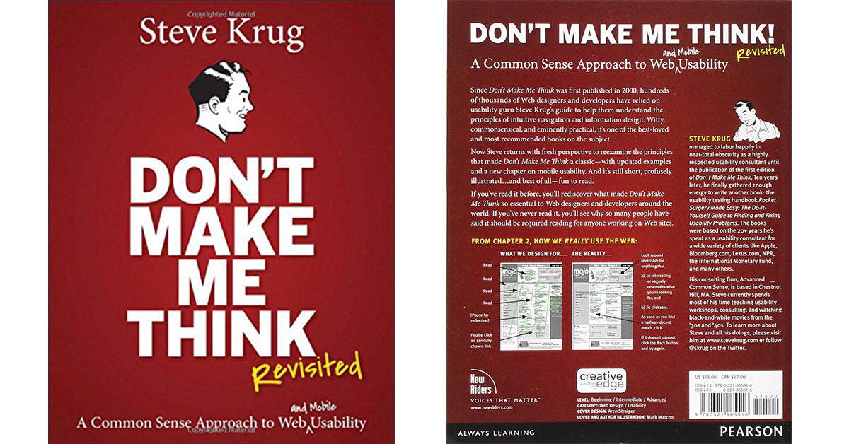 Don't make me think, revisited: A common sense approach to web usability (Steve Krug)