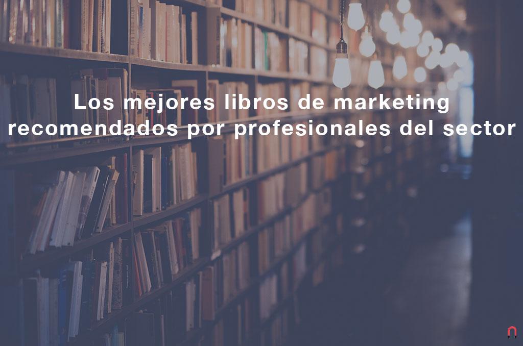 Los mejores libros de marketing recomendados por profesionales del sector
