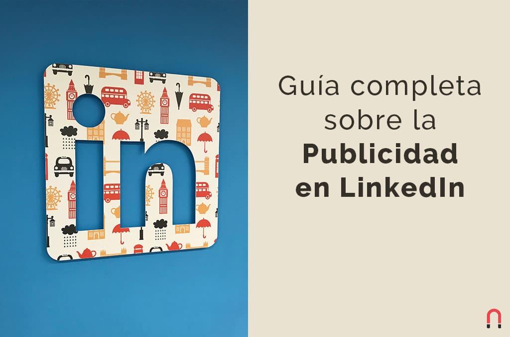 Guia completa sobre la Publicidad en LinkedIn