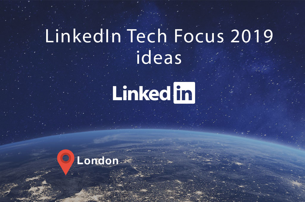 LinkedIn Tech Focus 2019 ideas