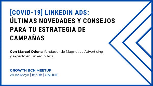 Webinar LinkedIn Ads Mayo 2020 Marcel Odena en Growth BCN
