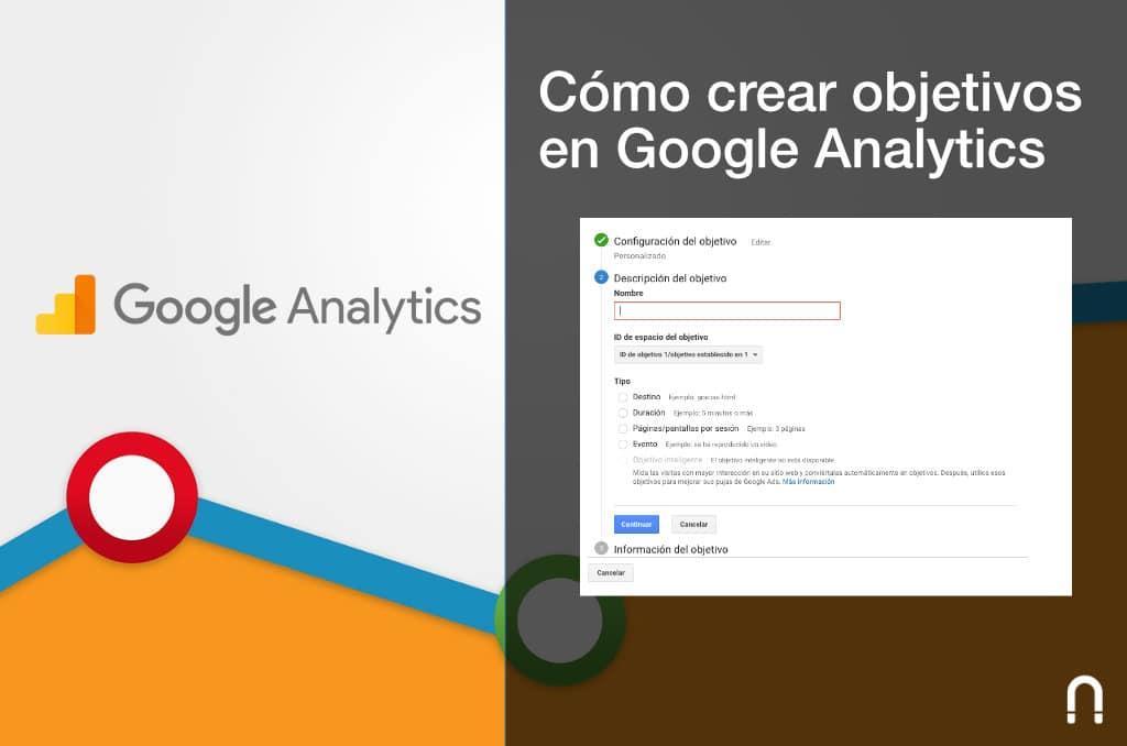 Como crear objetivos en Google Analytics
